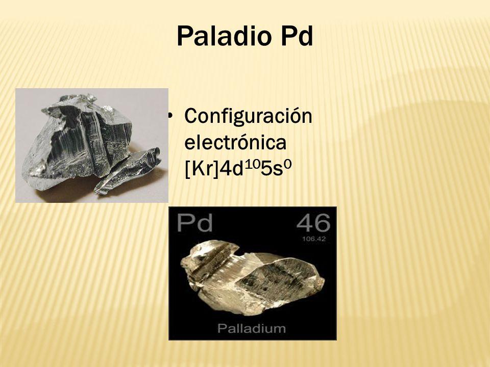 Paladio Pd Configuración electrónica [Kr]4d105s0